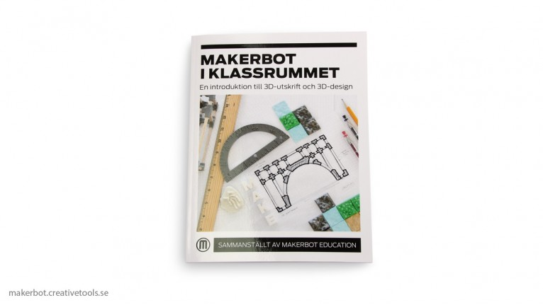 MakerBot in the Classroom - An Introduction to 3D Printing and Design (Swedish edition)