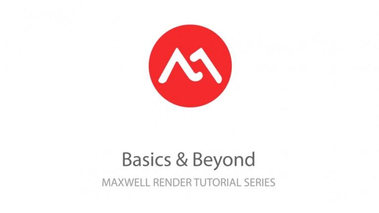 MaxwellZone - Basics & Beyond (Maxwell Render Training)